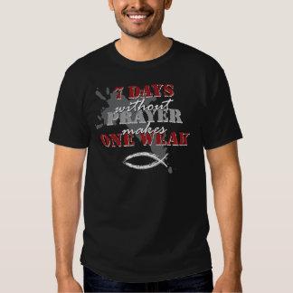 7 days without Prayer Tshirt