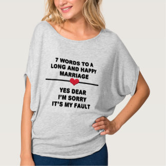 7 Words For A Long and Happy Marriage T-shirt