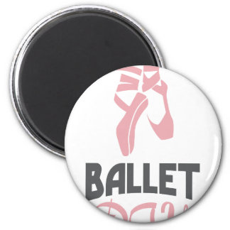 7th February - Ballet Day - Appreciation Day Magnet