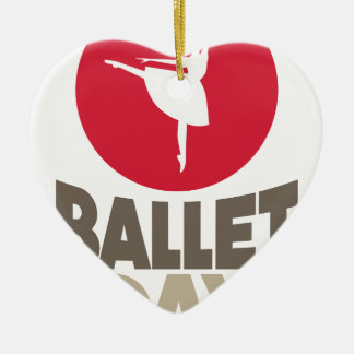 7th February - Ballet Day Ceramic Ornament
