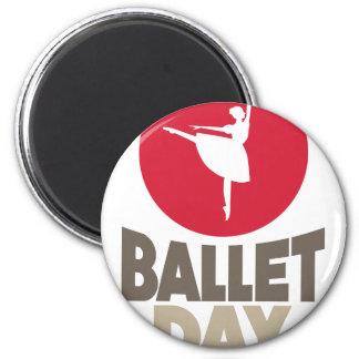 7th February - Ballet Day Magnet
