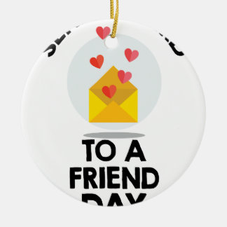7th February - Send a Card to a Friend Day Round Ceramic Ornament