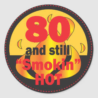 80 and Still Smokin Hot | 80th Birthday Classic Round Sticker
