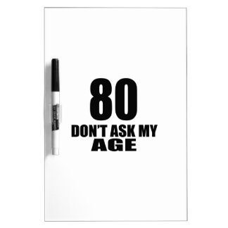 80 Do Not Ask My Age Birthday Designs Dry Erase Board