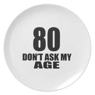 80 Do Not Ask My Age Birthday Designs Plate