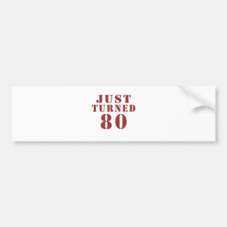 80 Just Turned Birthday Bumper Sticker