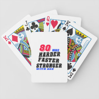 80 More Harder Faster Stronger With Age Bicycle Playing Cards