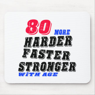 80 More Harder Faster Stronger With Age Mouse Pad