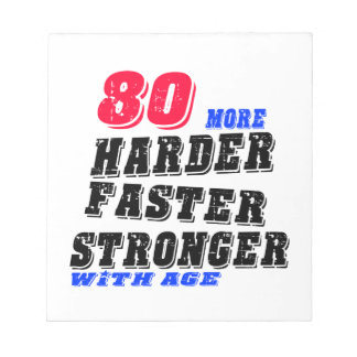 80 More Harder Faster Stronger With Age Notepad