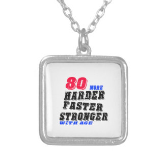 80 More Harder Faster Stronger With Age Silver Plated Necklace