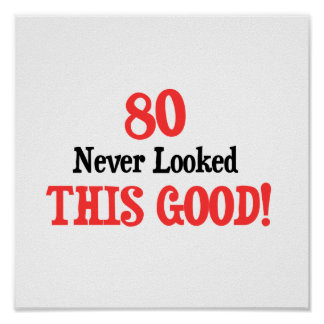 80 Never Looked This Good Poster