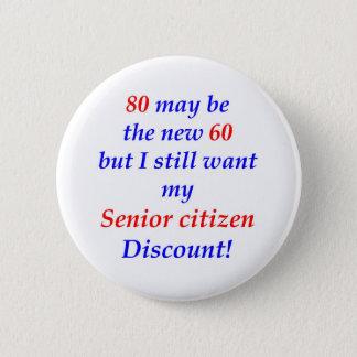 80 Senior Citizen 2 Inch Round Button