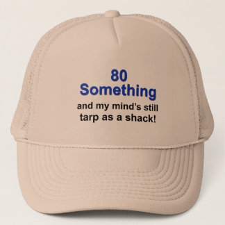 80 Something... Trucker Hat