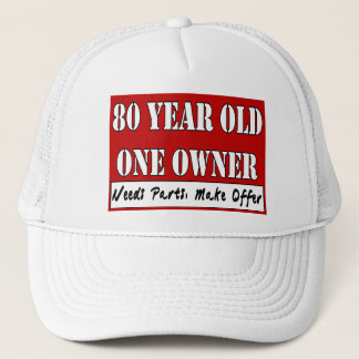 80 Year Old, One Owner - Needs Parts, Make Offer Trucker Hat