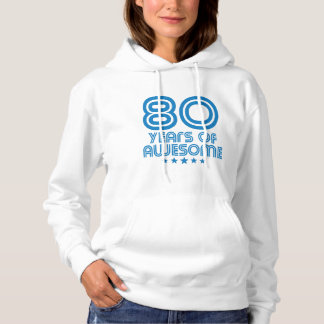 80 Years Of Awesome 80th Birthday Hoodie