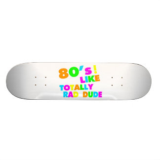 80's Like Totally Rad Dude Neon Skateboard