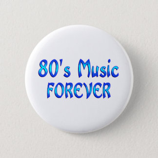80s Music Forever 2 Inch Round Button