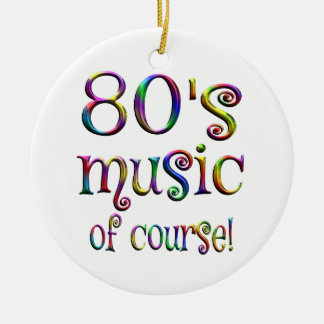80s Music of Couse Round Ceramic Ornament