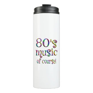 80s Music of Couse Thermal Tumbler