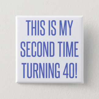 80th Birthday Gag Gift 2 Inch Square Button