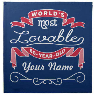80th Birthday World's Most Lovable 80-Year-Old Cloth Napkins