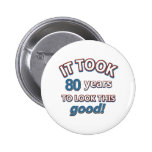80th year birthday designs pin