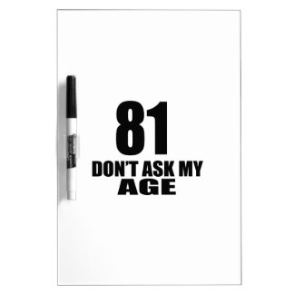 81 Do Not Ask My Age Birthday Designs Dry Erase Board