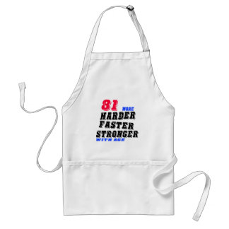 81 More Harder Faster Stronger With Age Standard Apron