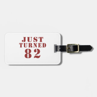 82 Just Turned Birthday Luggage Tag