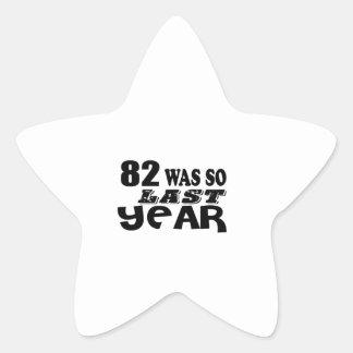 82 So Was So Last Year Birthday Designs Star Sticker