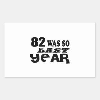 82 So Was So Last Year Birthday Designs Sticker