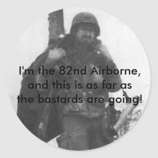 82d_poster, I'm the 82nd Airborne,and this is a... Classic Round Sticker