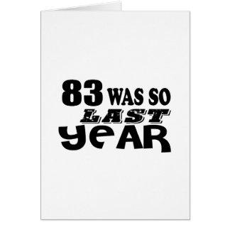 83 So Was So Last Year Birthday Designs Card