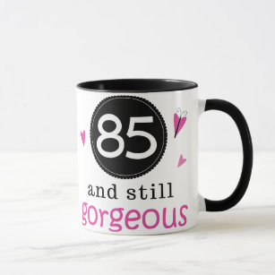 85 And Still Gorgeous Birthday Gift Idea For Her Mug