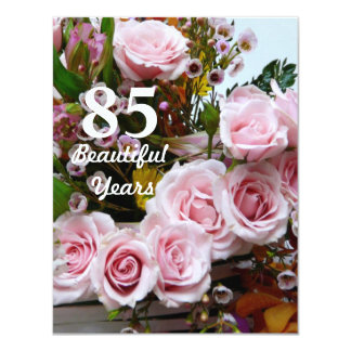 """85 Beautiful Years!-Birthday Party/Pink Roses 4.25"""" X 5.5"""" Invitation Card"""