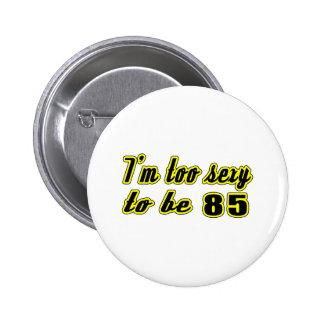 85 birthday designs 2 inch round button