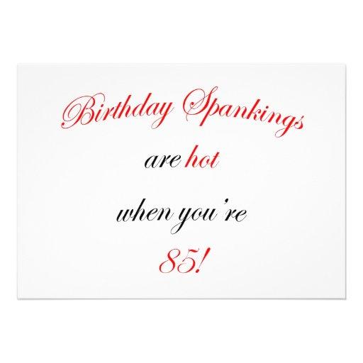 85 Birthday Spanking Custom Invitations