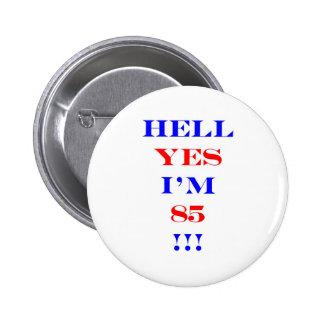85 Hell yes 2 Inch Round Button