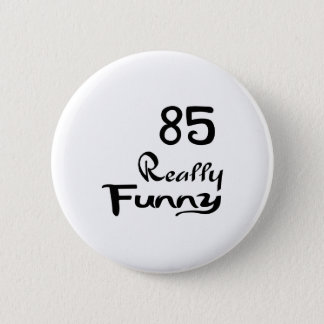 85 Really Funny Birthday Designs 2 Inch Round Button