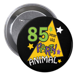 85 Year Old Party Animal - 85th Birthday 3 Inch Round Button