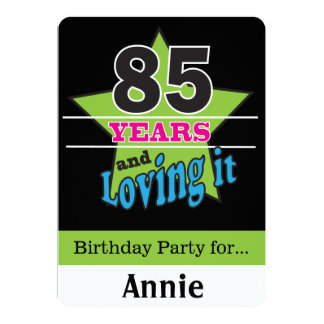 """85 Years and Loving It 5"""" X 7"""" Invitation Card"""