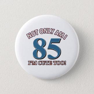 85 years design 2 inch round button