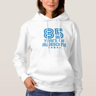 85 Years Of Awesome 85th Birthday Hoodie