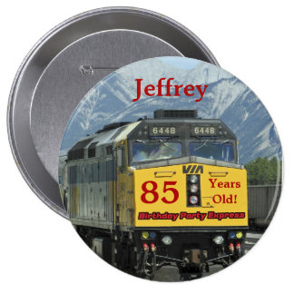 85 Years Old, Railroad Train Birthday Button Pin
