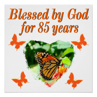 85TH BIRTHDAY BLESSED BY GOD BUTTERFLY DESIGN PERFECT POSTER