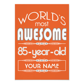 "85th Birthday Worlds Best Fabulous Flame Orange 5"" X 7"" Invitation Card"