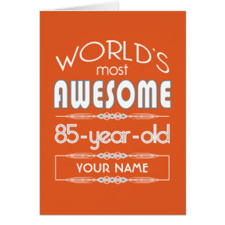 85th Birthday Worlds Best Fabulous Flame Orange Card