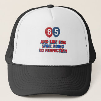 85th year birthday designs trucker hat