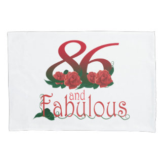 86 and fabulous 86th birthday pillow cover