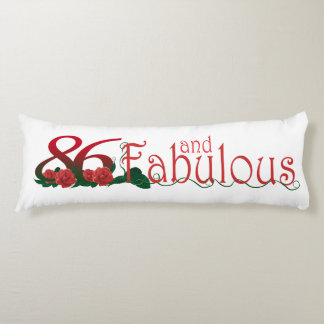 """86 and fabulous Body Pillow ( 20"""" x 54"""")"""